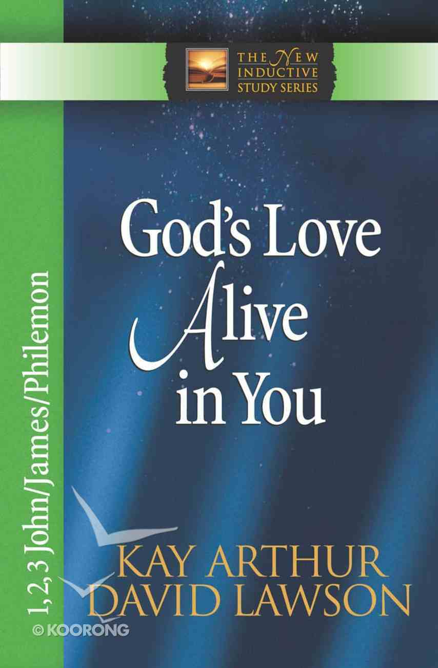 God's Love Alive in You (1,2,3,John, James, Philemon) (New Inductive Study Series) eBook