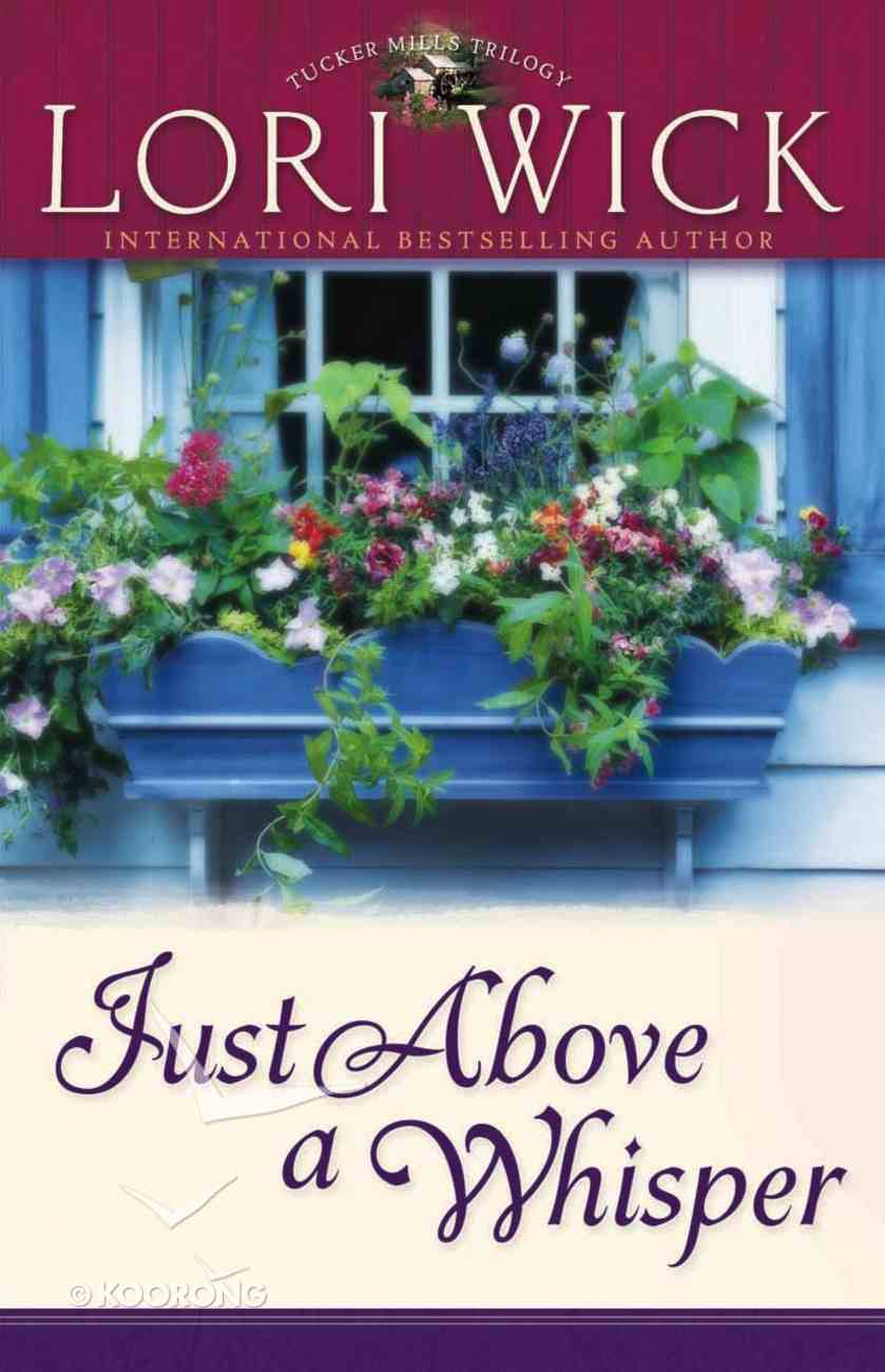 Just Above a Whisper (#02 in Tucker Mills Trilogy Series) eBook