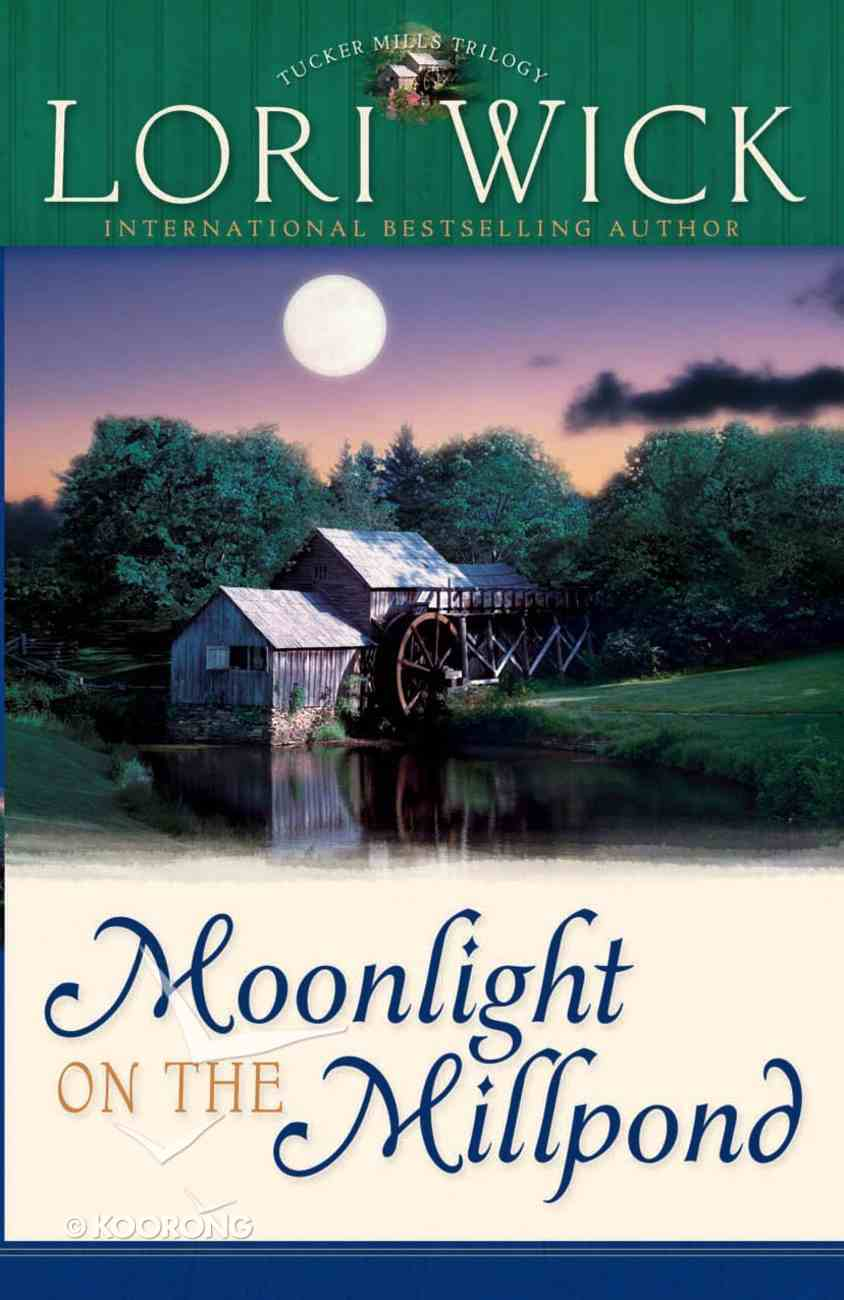 Moonlight on the Millpond (#01 in Tucker Mills Trilogy Series) eBook