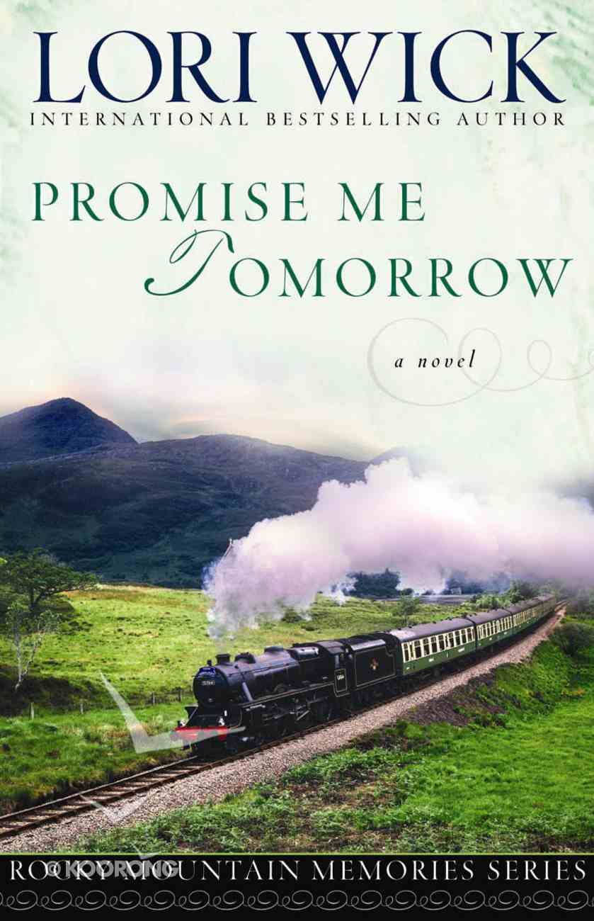Promise Me Tomorrow (#04 in Rocky Mountain Memories Series) eBook