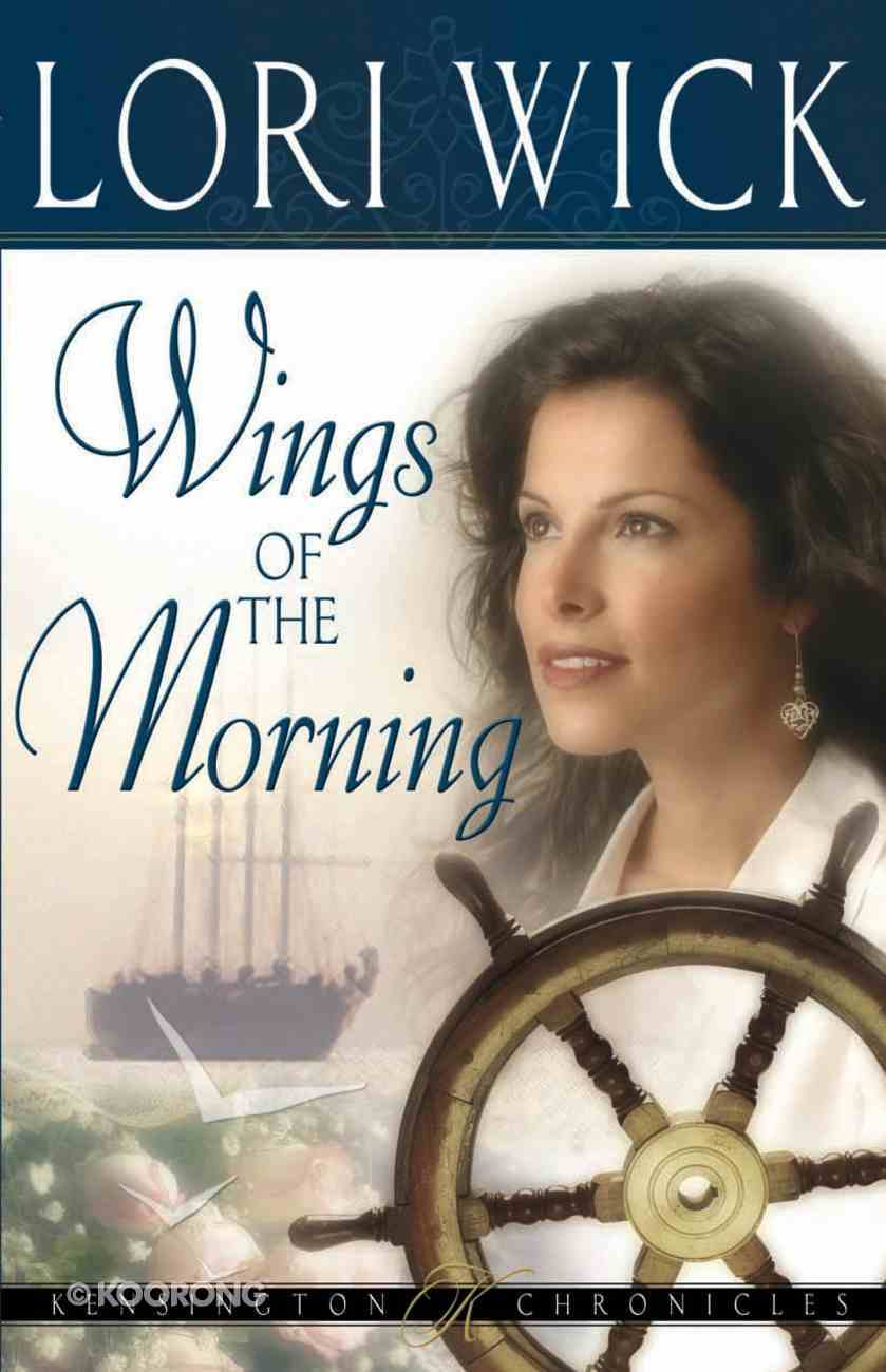 Wings of the Morning (#02 in Kensington Chronicles Series) eBook