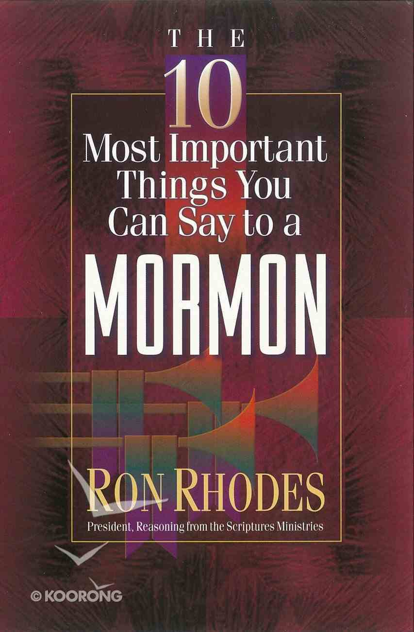 The 10 Most Important Things You Can Say to a Mormon eBook