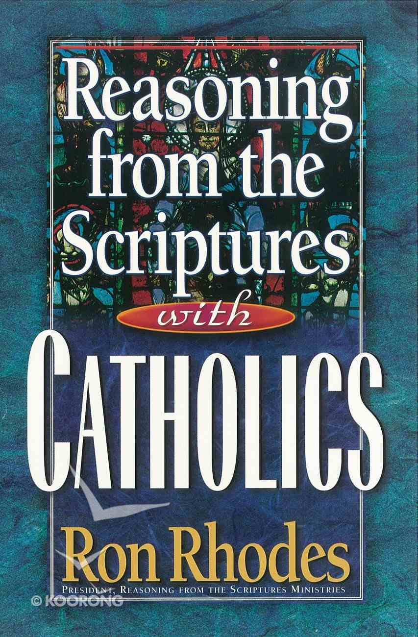Reasoning From the Scriptures With Catholics eBook