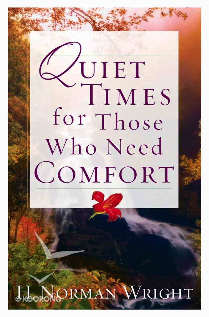 Quiet Times For Those Who Need Comfort eBook