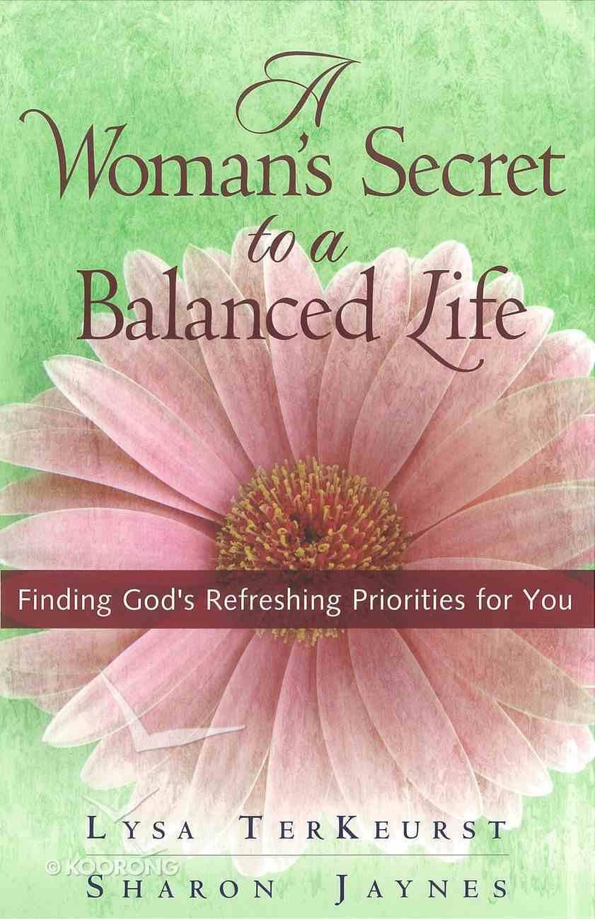A Woman's Secret to a Balanced Life eBook