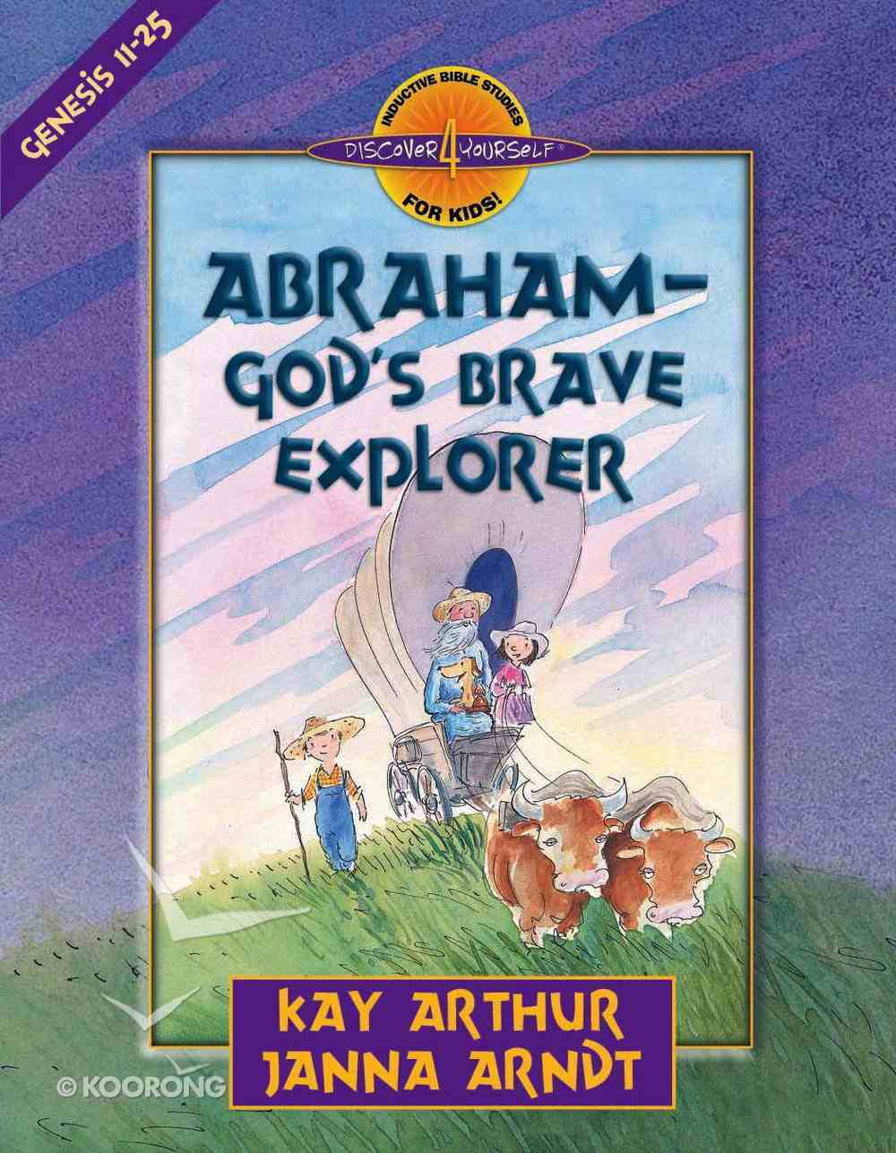Abraham-God's Brave Explorer (Discover For Yourself Bible Studies Series) eBook
