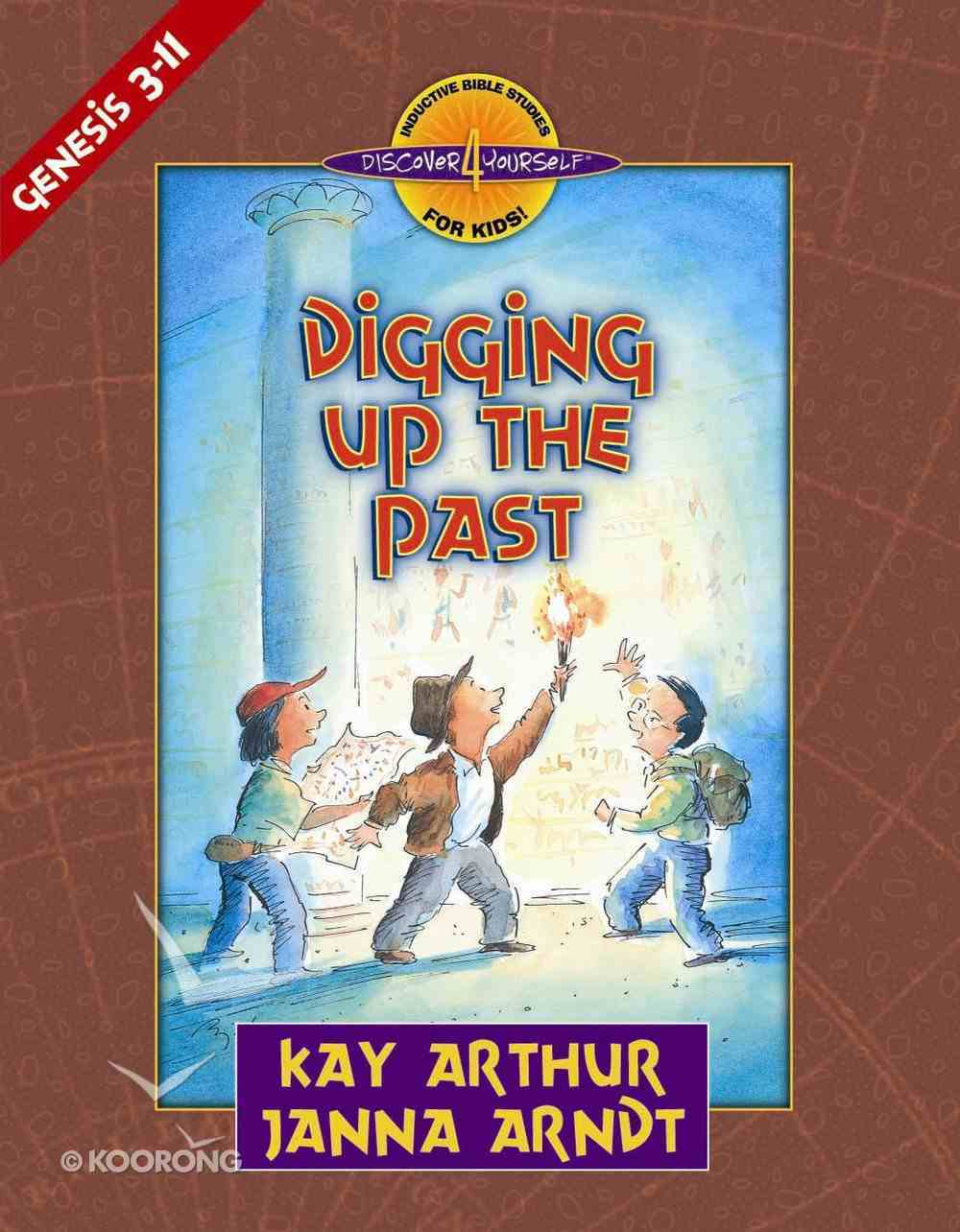 Digging Up the Past (Genesis 3-11) (Discover For Yourself Bible Studies Series) eBook