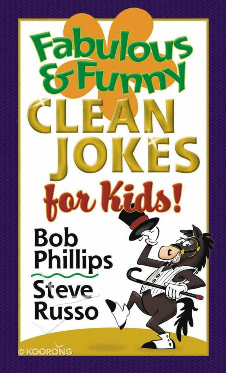 Fabulous & Funny Clean Jokes For Kids! eBook