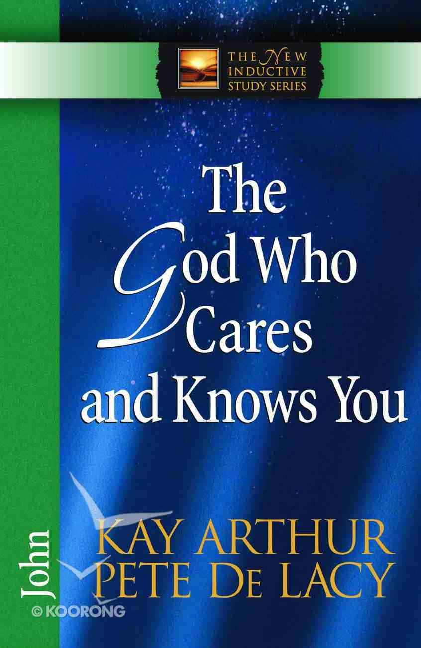 The God Who Cares and Knows You (New Inductive Study Series) eBook