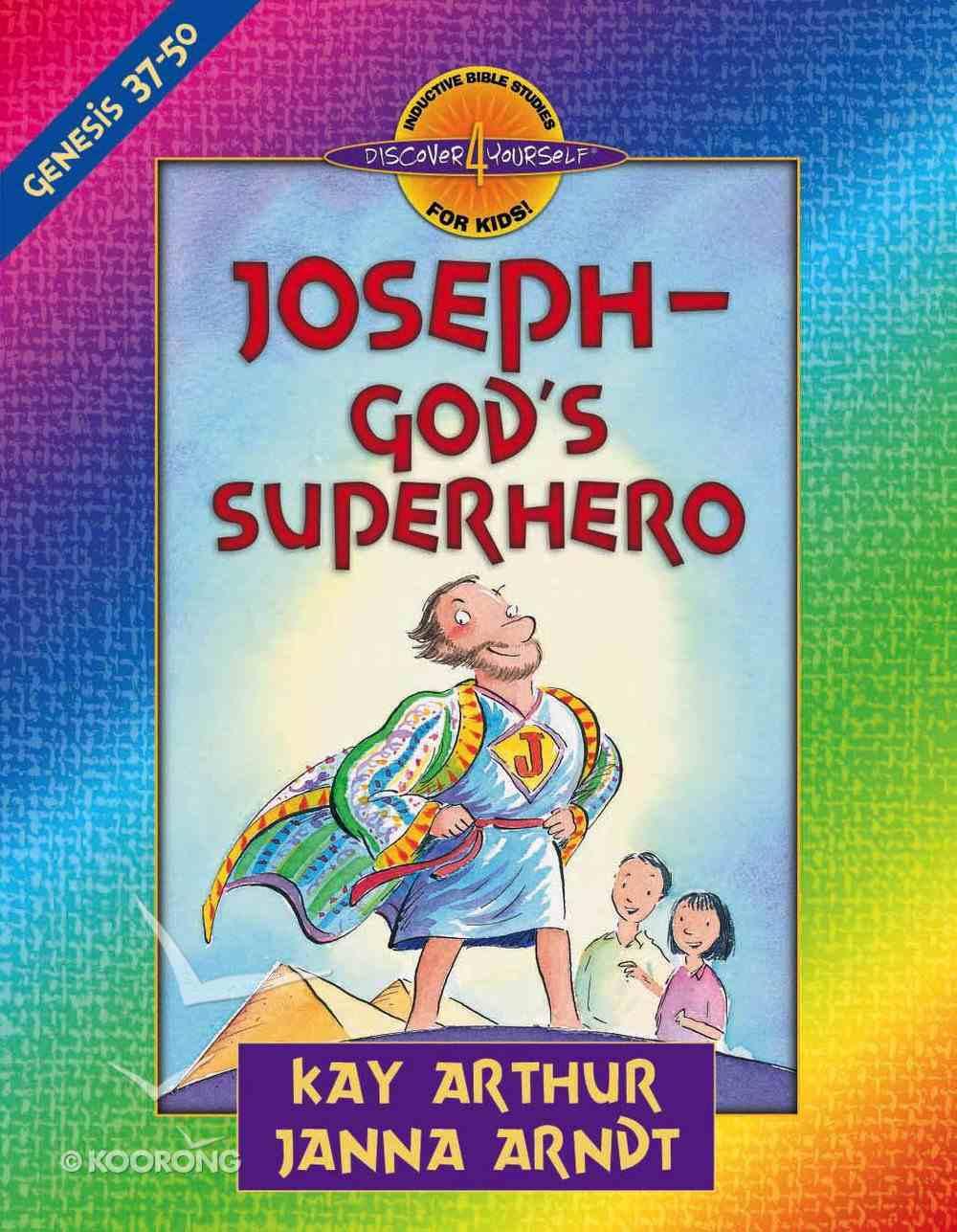 Joseph - God's Superhero (Genesis 37-50) (Discover For Yourself Bible Studies Series) eBook