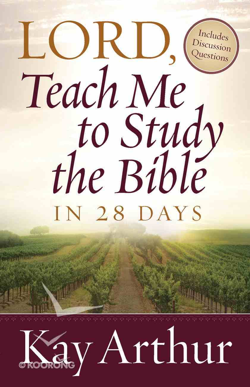 Lord, Teach Me to Study the Bible in 28 Days eBook