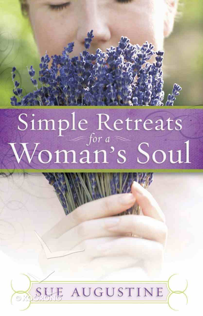 Simple Retreats For a Woman's Soul eBook