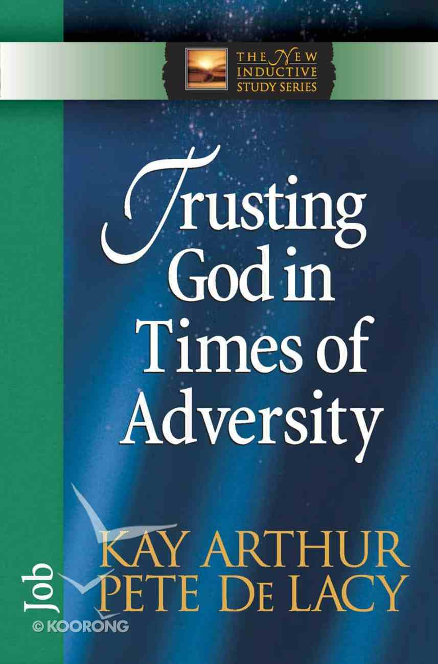 Trusting God in Times of Adversity (New Inductive Study Series) eBook