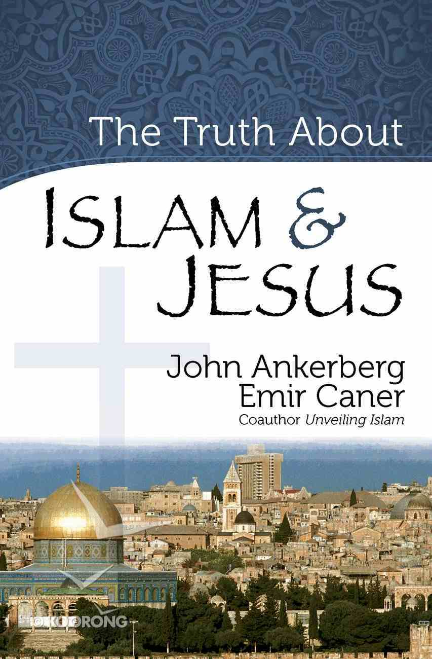 The Truth About Islam and Jesus eBook