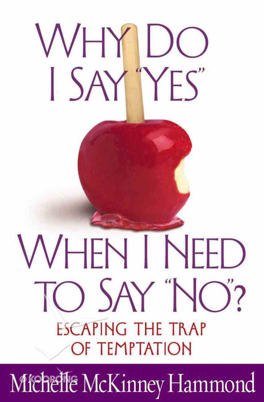 "Why Do I Say ""Yes"" When I Need to Say ""No""? eBook"