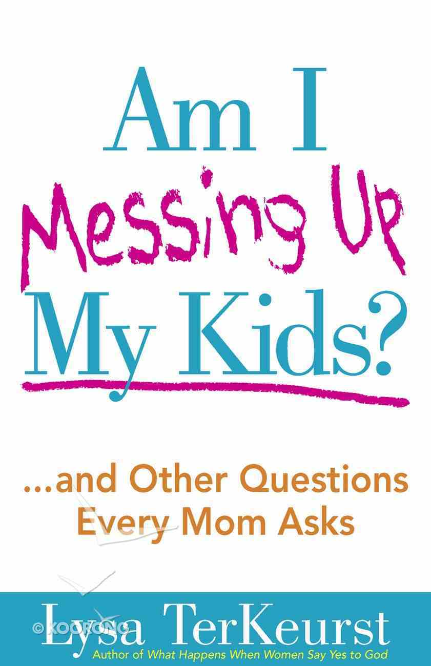 Am I Messing Up My Kids? eBook