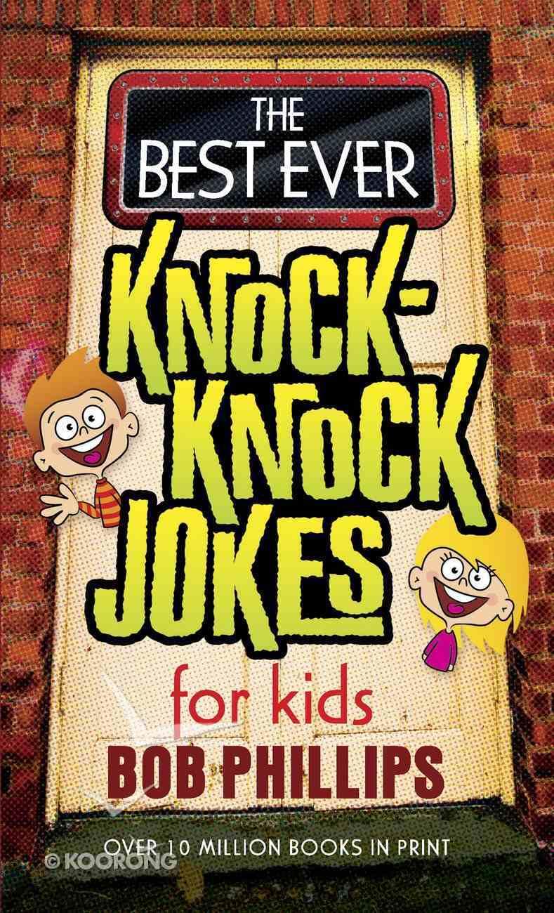 The Best Ever Knock-Knock Jokes For Kids eBook