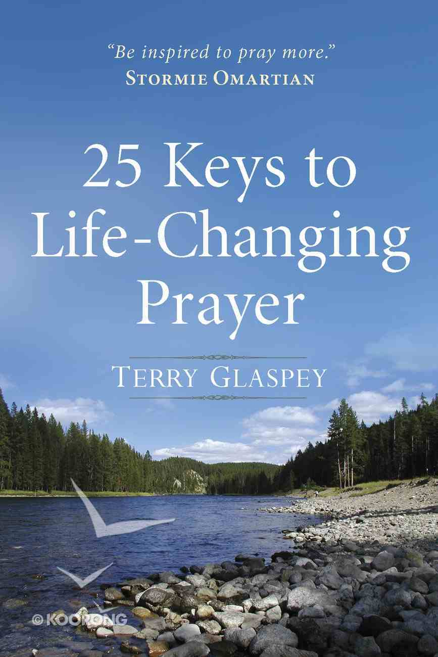 25 Keys to Life-Changing Prayer eBook