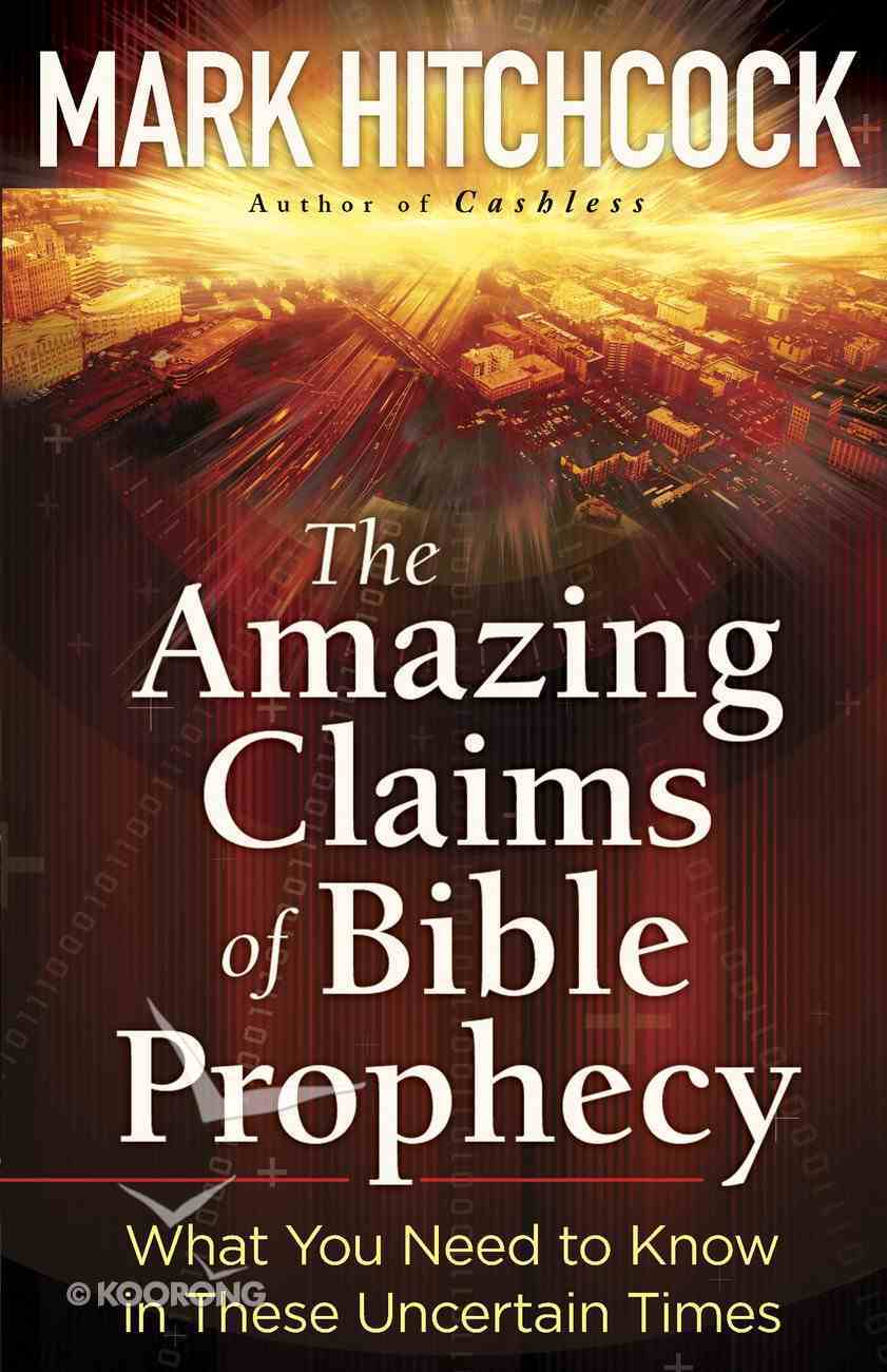 The Amazing Claims of Bible Prophecy eBook