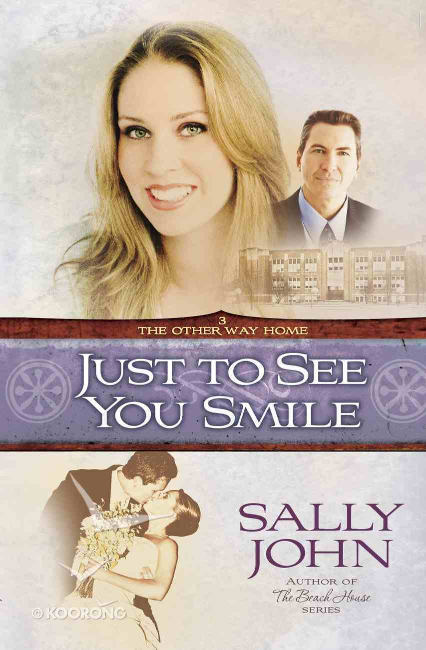 Just to See You Smile (#03 in Other Way Home Series) eBook