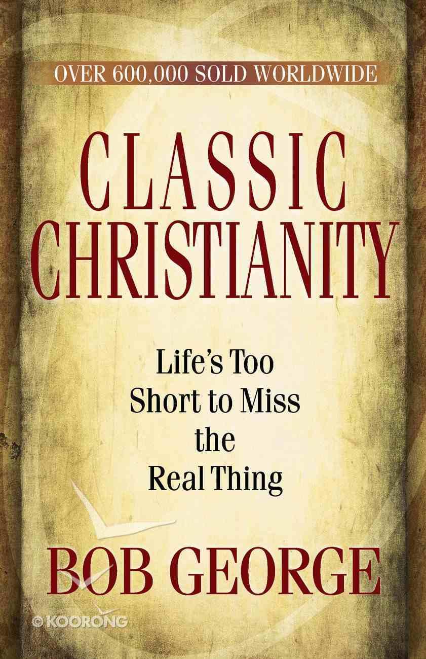 Classic Christianity eBook