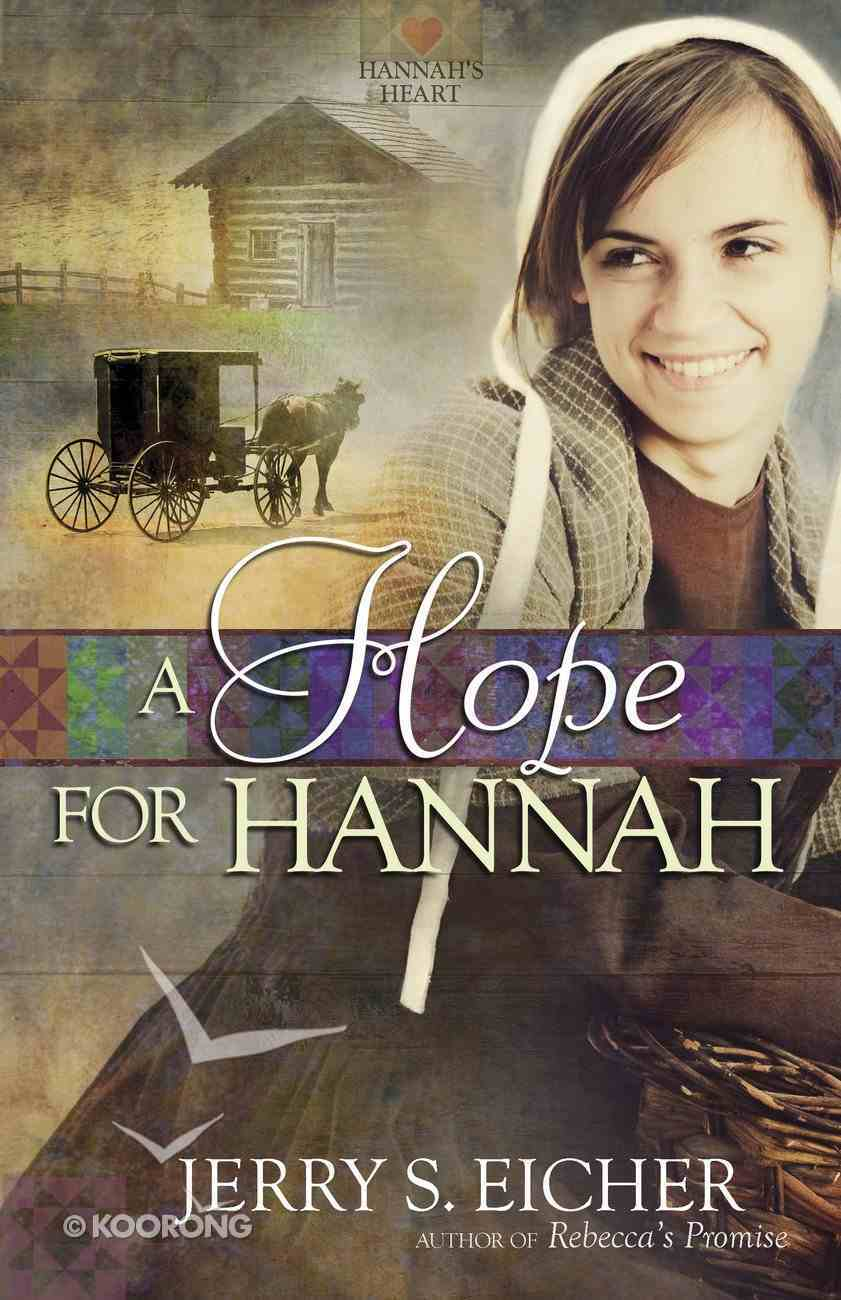 A Hope For Hannah (#02 in Hannah's Heart Series) eBook