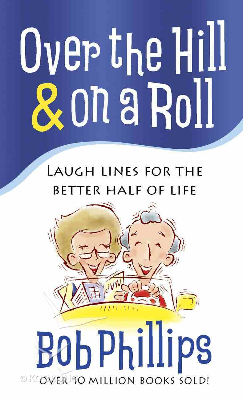 Over the Hill and on a Roll eBook