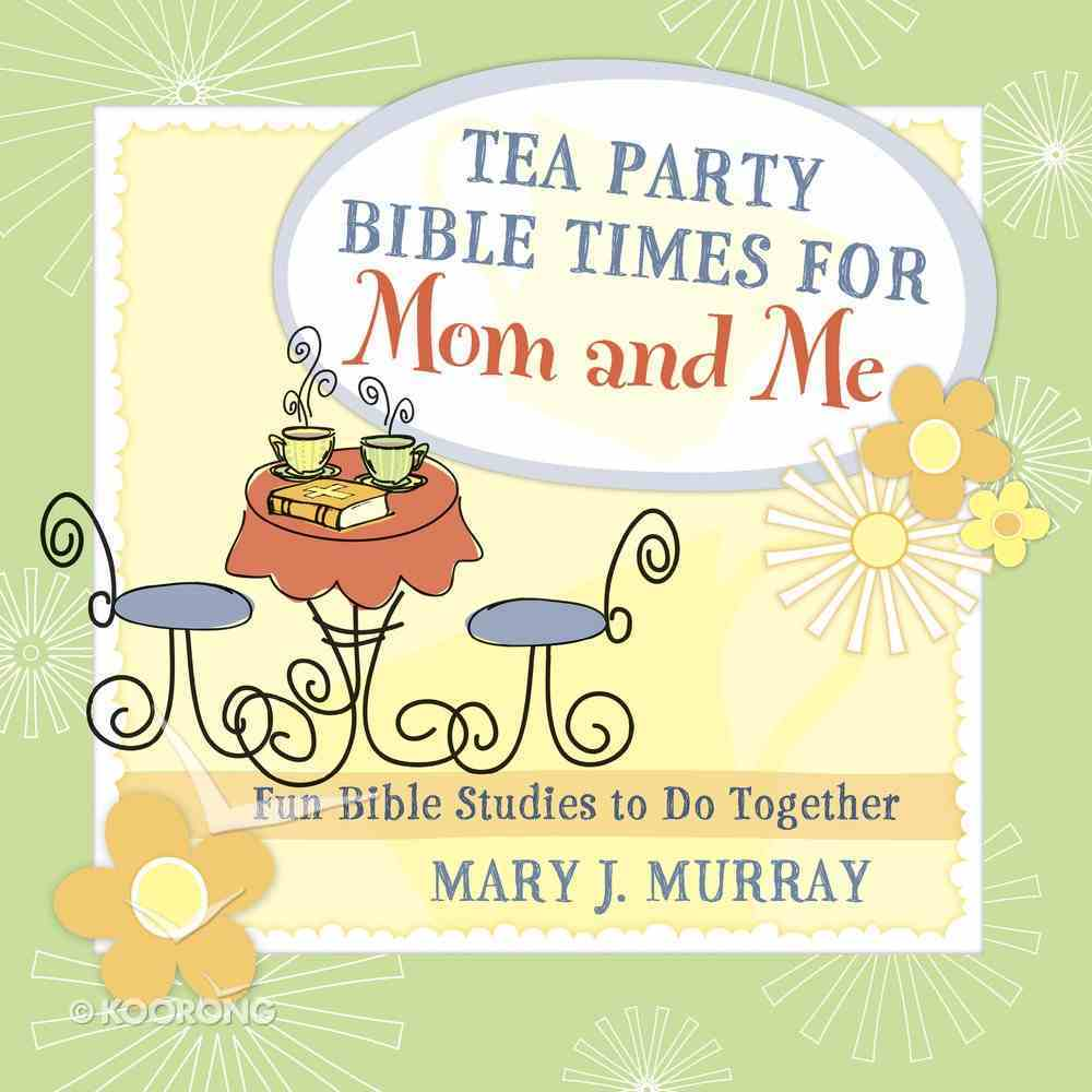 Tea Party Bible Times For Mom and Me eBook