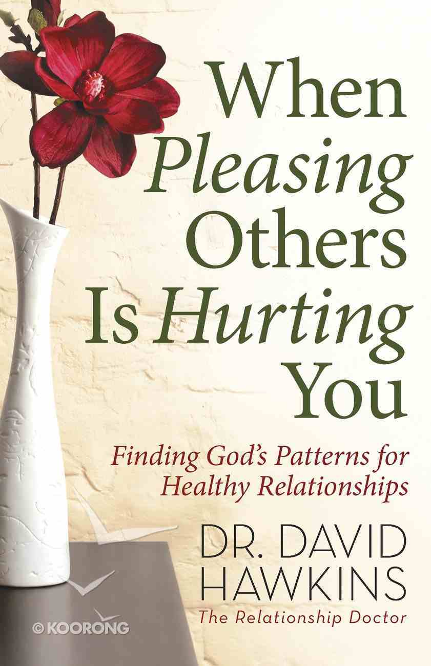 When Pleasing Others is Hurting You eBook