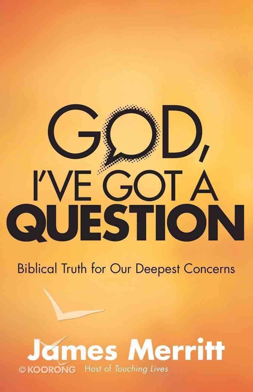 God, I've Got a Question eBook