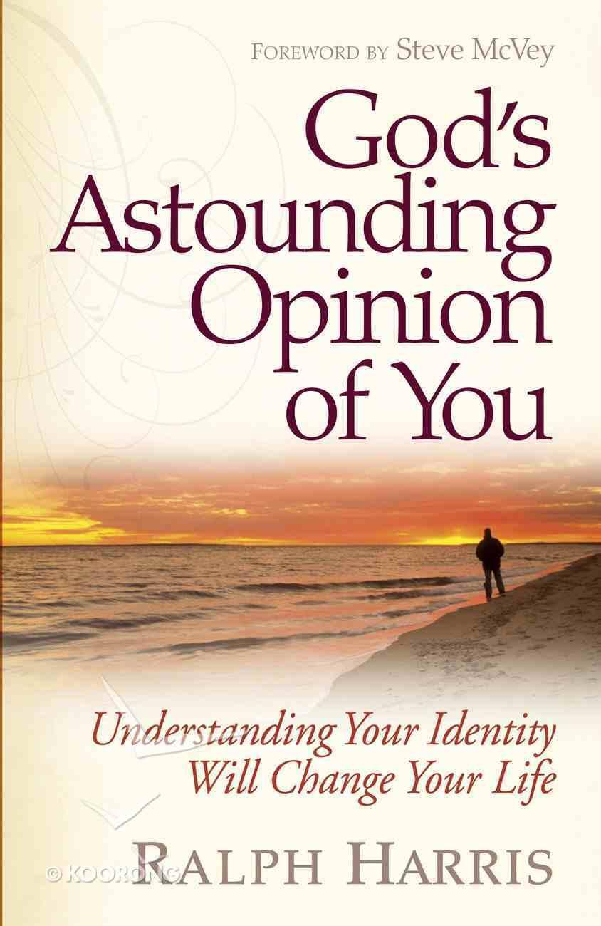 God's Astounding Opinion of You eBook