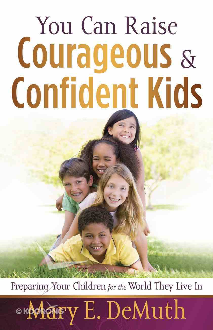 You Can Raise Courageous and Confident Kids eBook