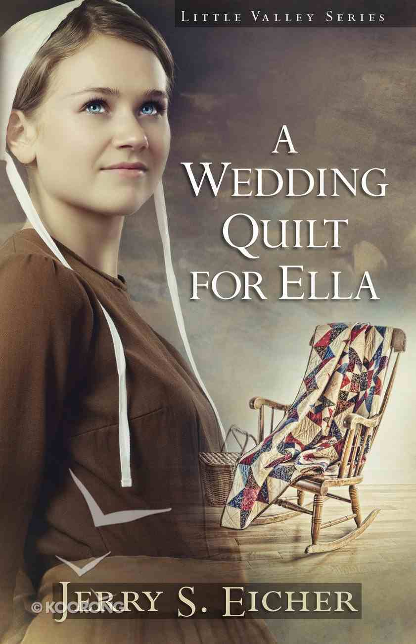 A Wedding Quilt For Ella (#01 in Little Valley Series) eBook