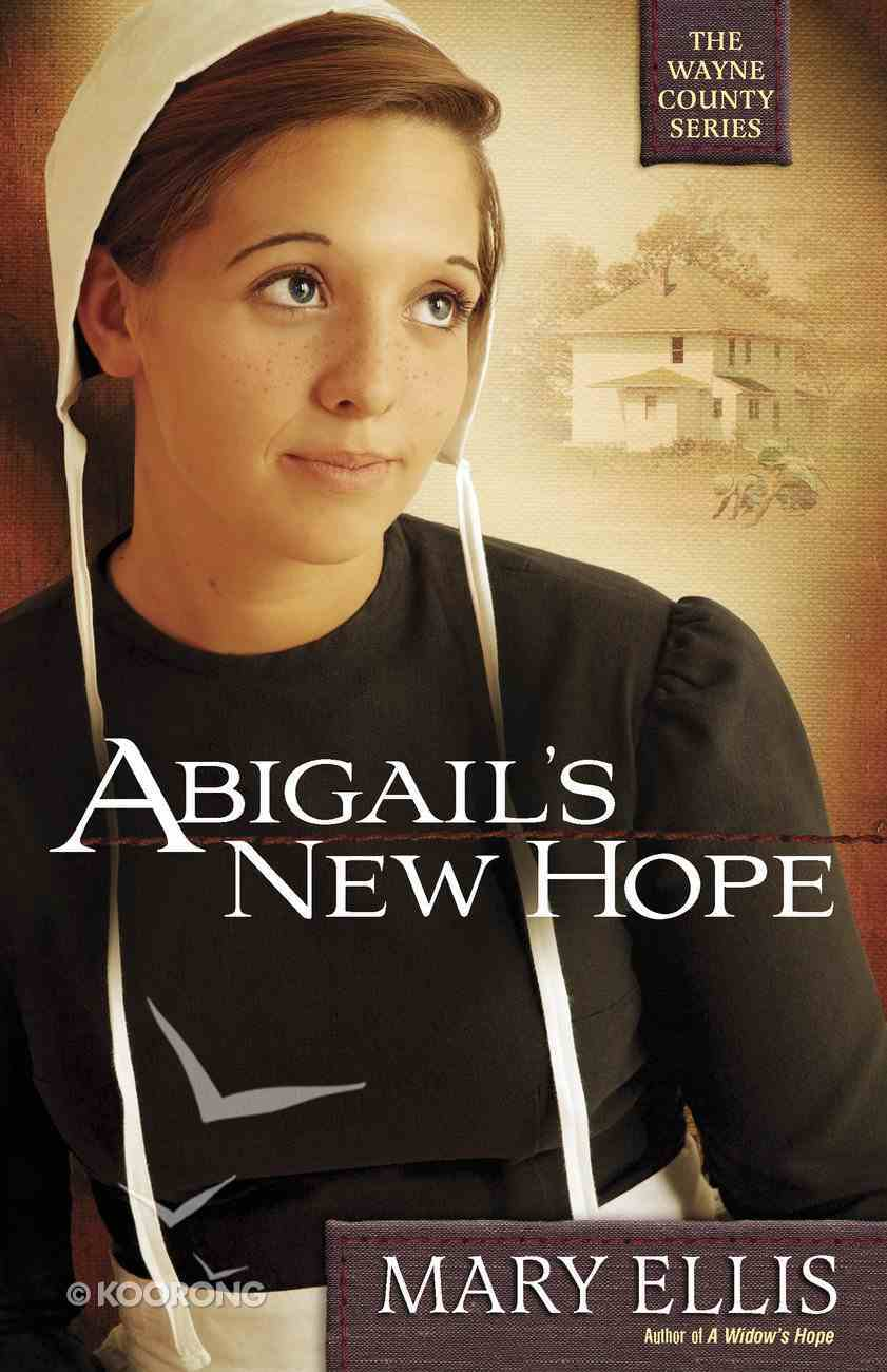 Abigail's New Hope (#01 in The Wayne County Series) eBook