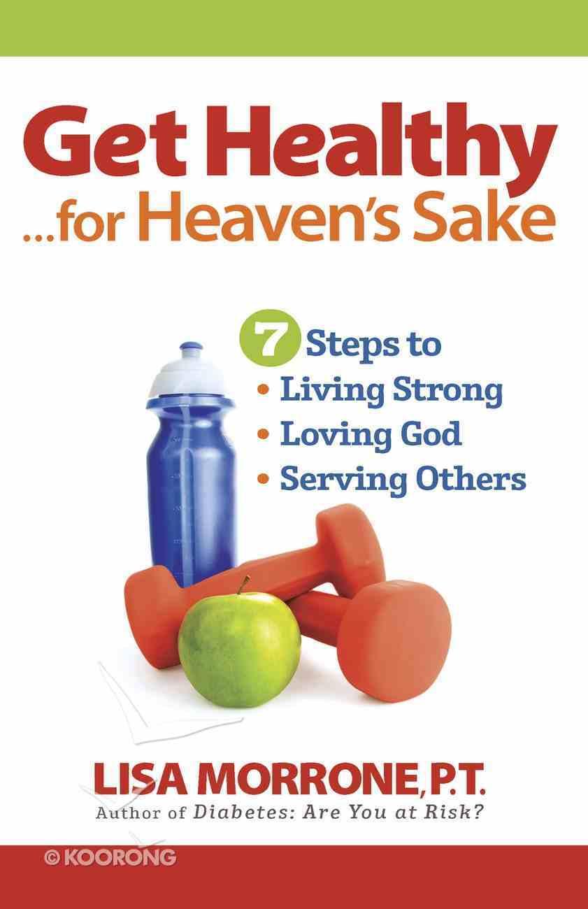 Get Healthy, For Heaven's Sake eBook