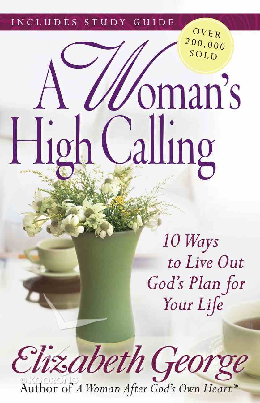 A Woman's High Calling (Includes A Study Guide) eBook