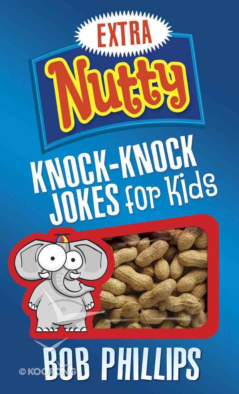 Extra Nutty Knock-Knock Jokes For Kids eBook