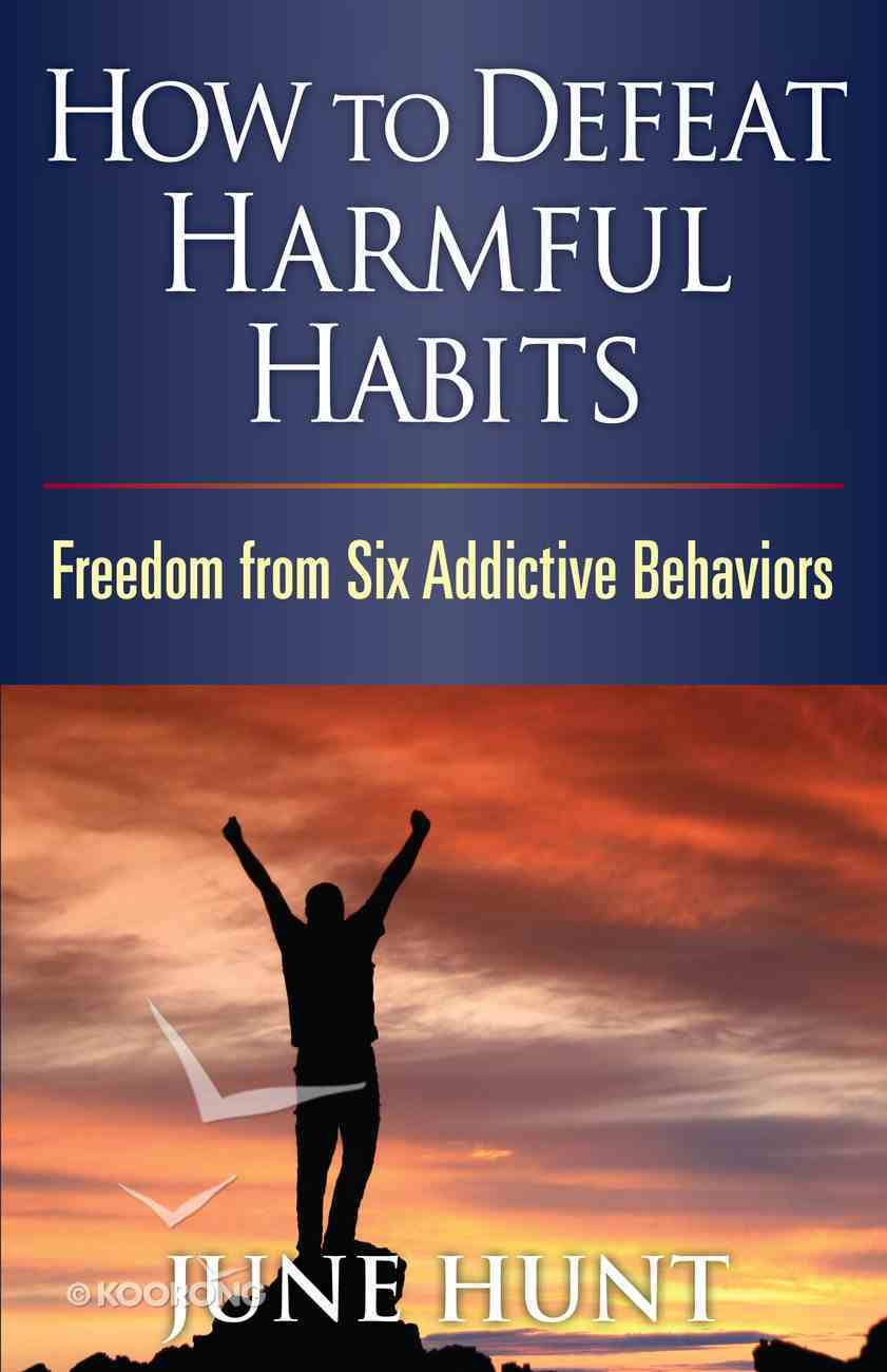 Counseling Through the Bible: How to Defeat Harmful Habits eBook