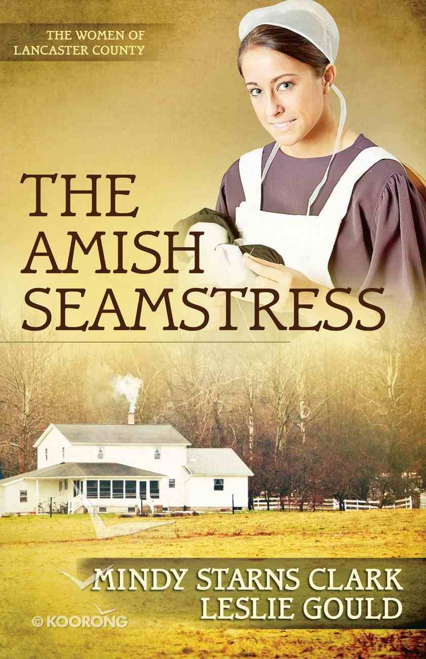 The Amish Seamstress (#04 in The Women Of Lancaster County Series) eBook