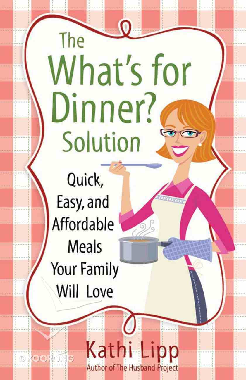 "The ""What's For Dinner"" Solution eBook"