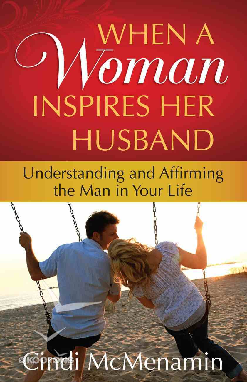 When a Woman Inspires Her Husband eBook
