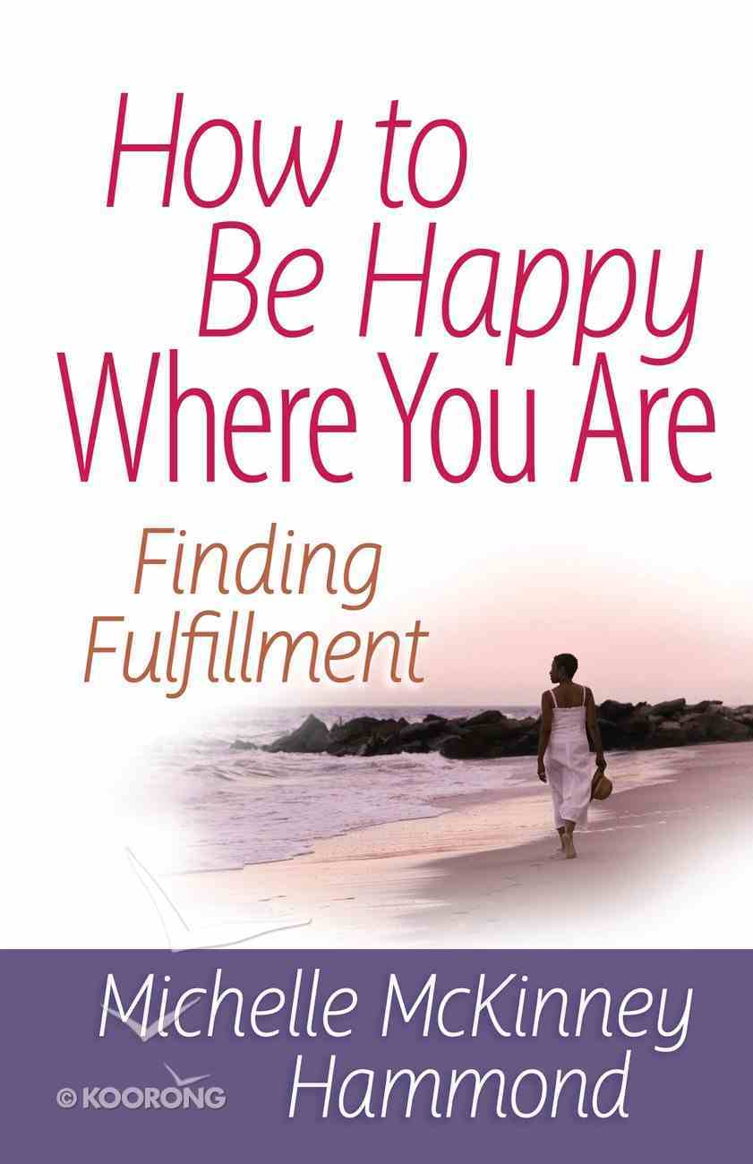 How to Be Happy Where You Are eBook