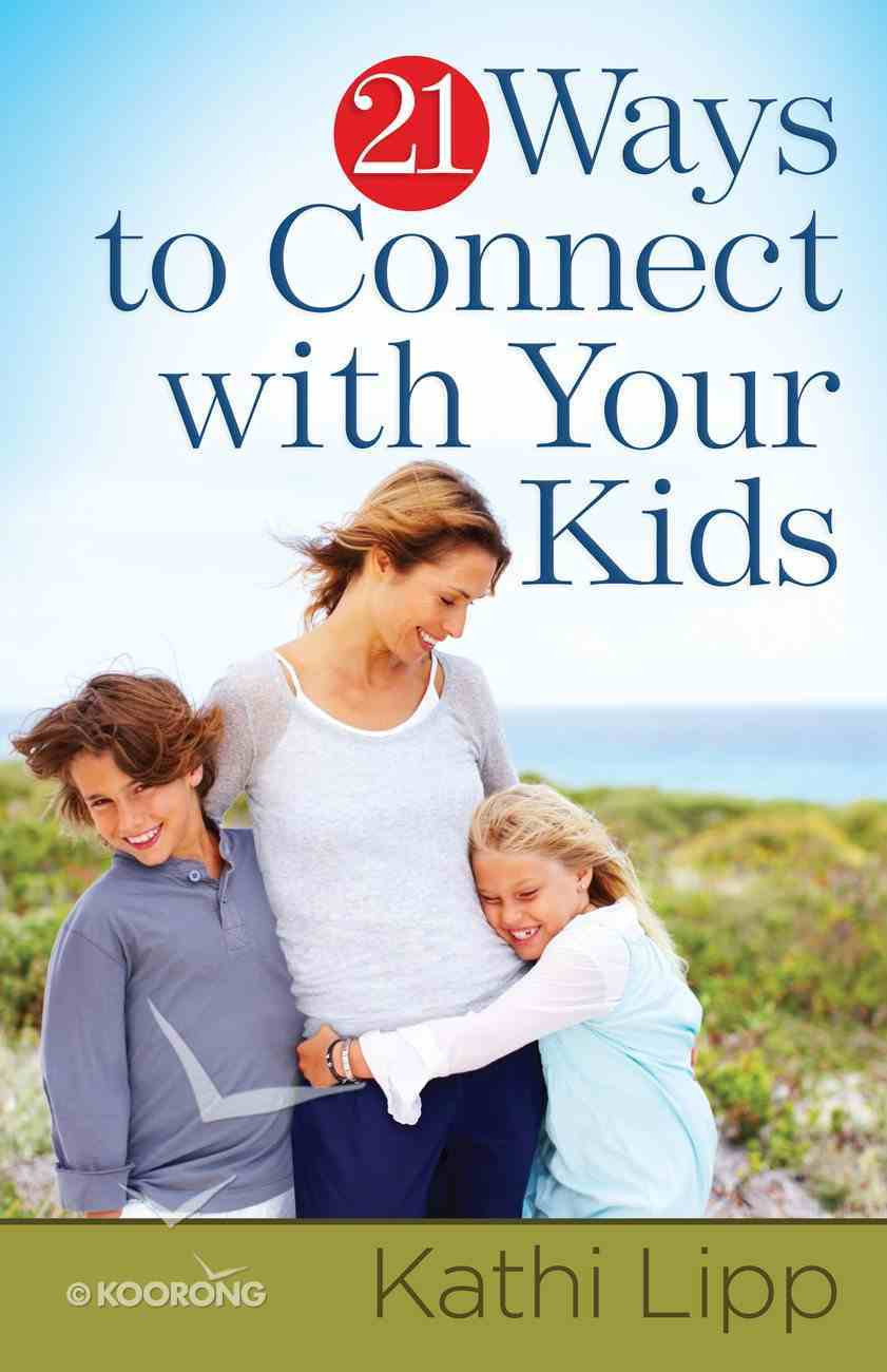 21 Ways to Connect With Your Kids eBook