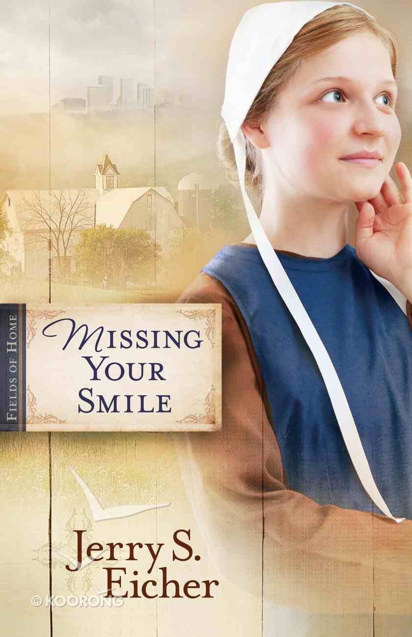 Missing Your Smile (#01 in Fields Of Home Series) eBook