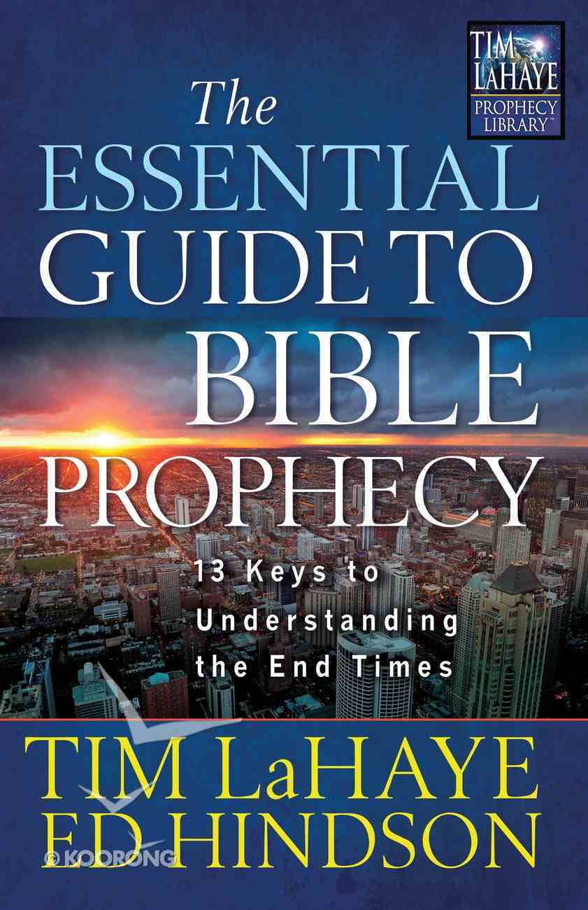 Essential Guide to Bible Prophecy (Prophecy Library Series) eBook