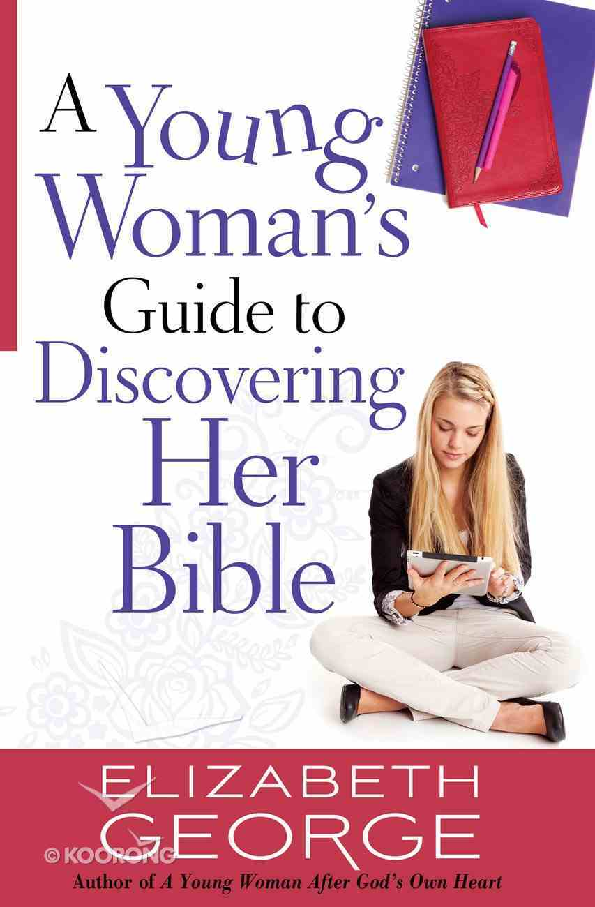 A Young Woman's Guide to Discovering Her Bible eBook