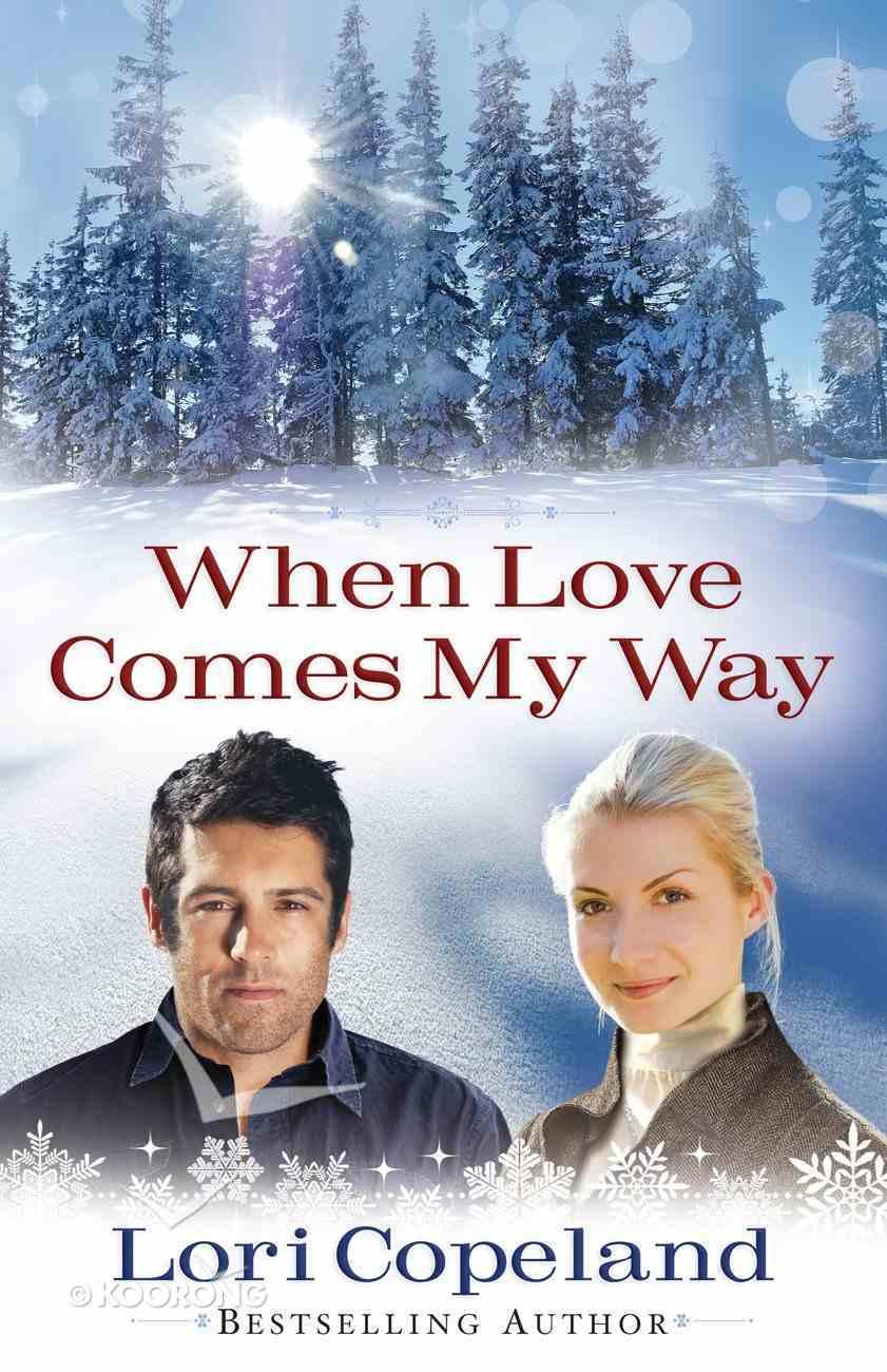 When Love Comes My Way eBook
