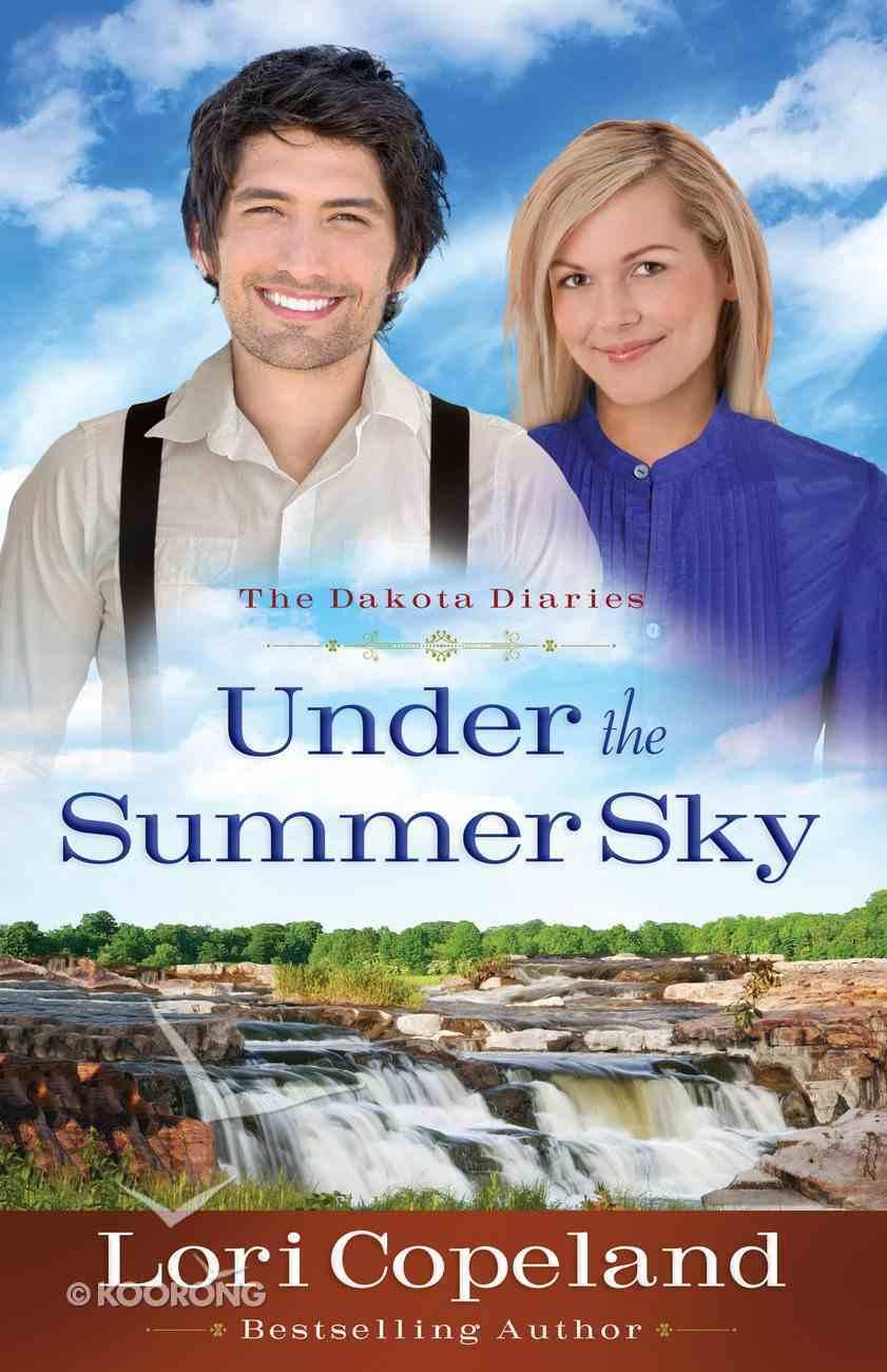 Under the Summer Sky (#02 in The Dakota Diaries Series) eBook