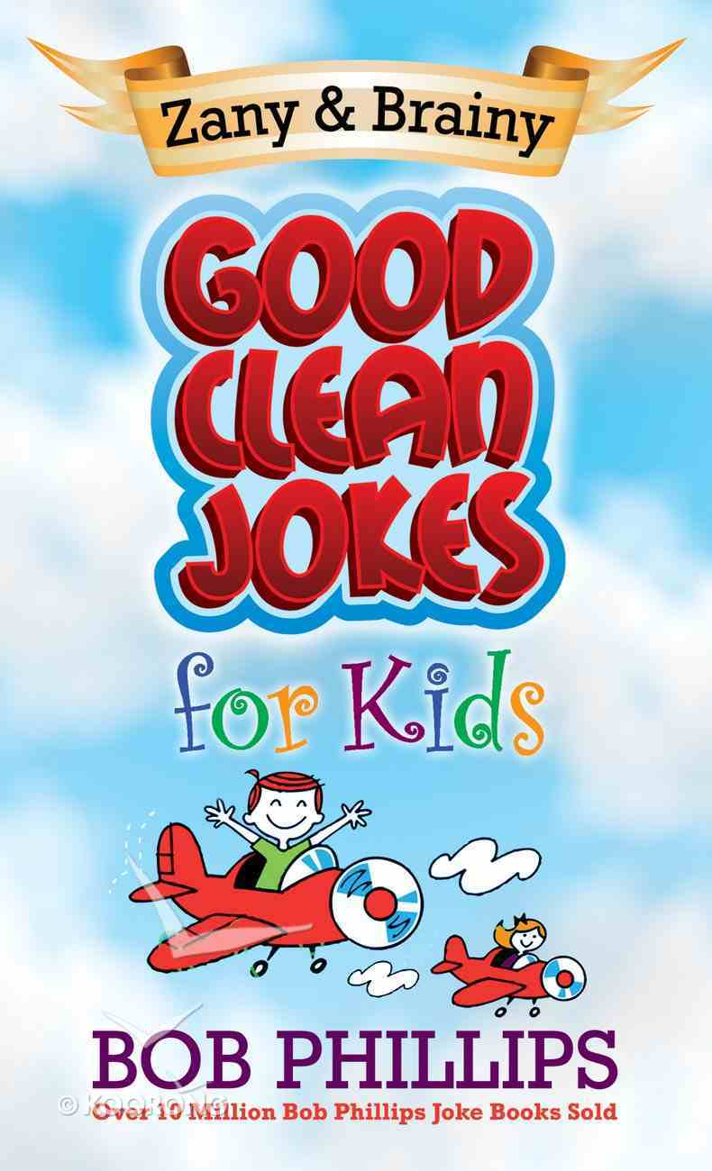 Zany and Brainy Good Clean Jokes For Kids eBook