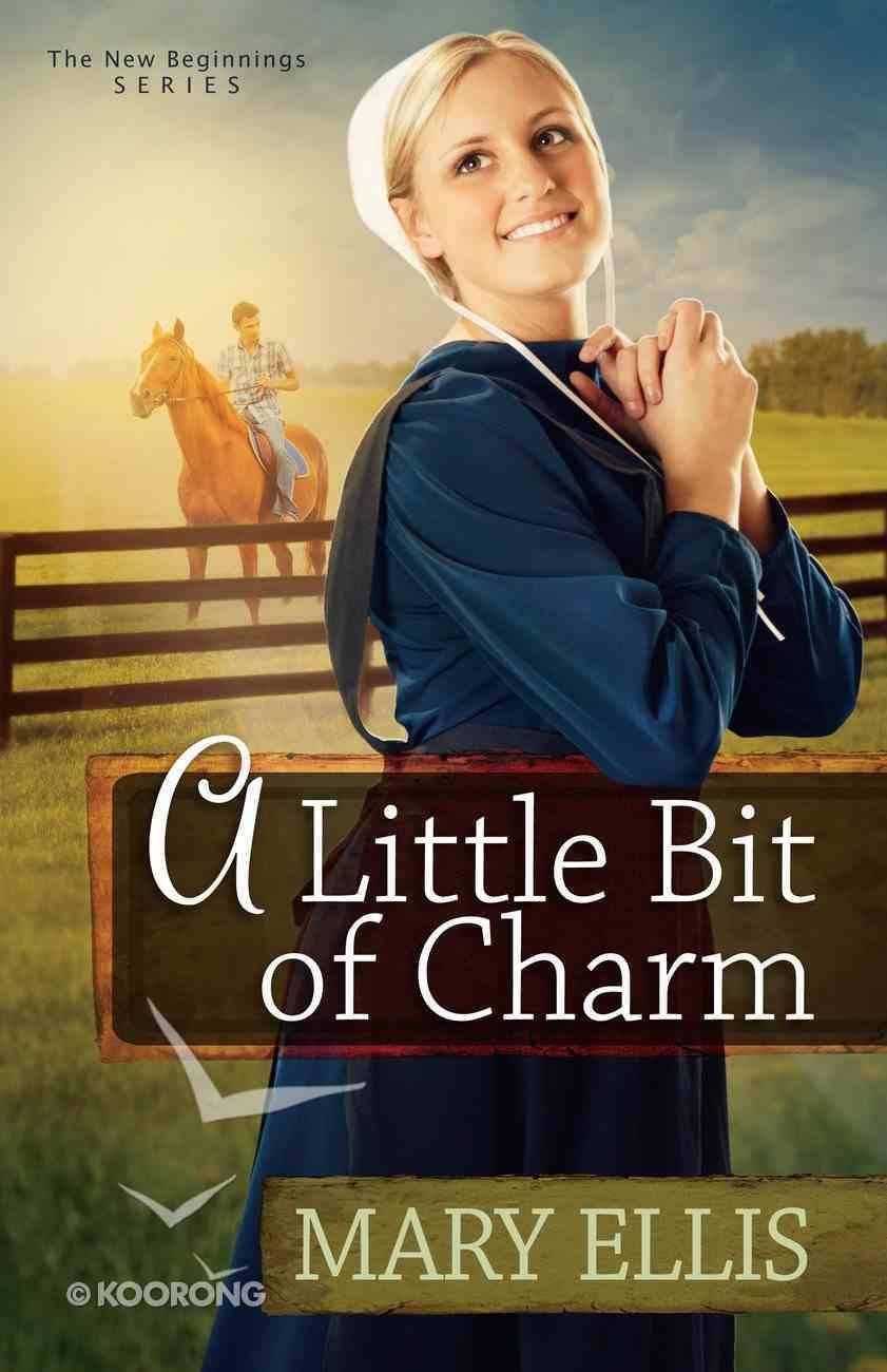 A Little Bit of Charm (#03 in New Beginnings Series) eBook